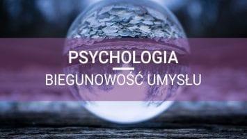 psychologia biegunowość umysłu rozwój osobisty