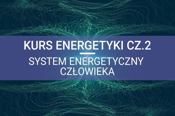ezoteryka kurs energetyki układ energetyczny człowieka