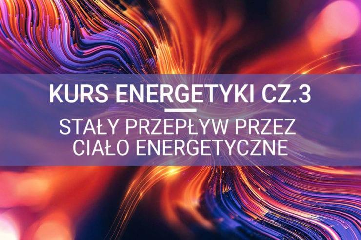 metafizyka energia stale płynie przez ciało kurs energetyki ezoteryka