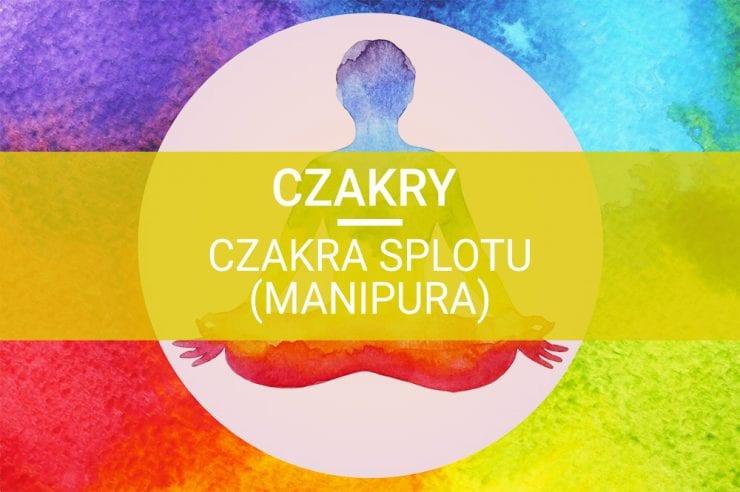 manipura czakra splotu czakry ezoteryka rozwój duchowy