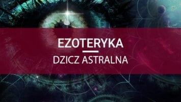 ezoteryka dzicz astralna