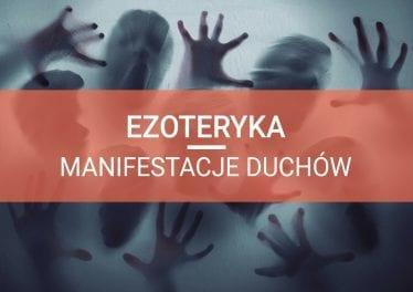 duchy manifestacje duchów ezoteryka
