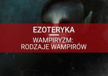 ezoteryka wampiryzm rodzaje wampirów