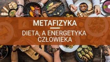 metafizyka energetyka człowieka i dieta