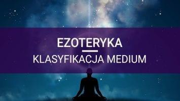 ezoteryka klasyfikacja medium