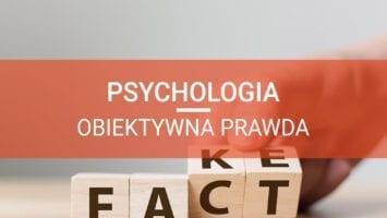 psychologia obiektywna prawda rozwój osobisty
