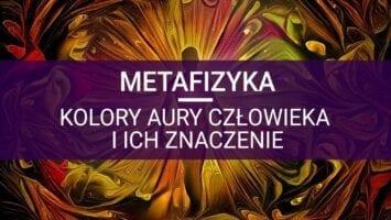 metafizyka Kolory aury człowieka i ich znaczenie